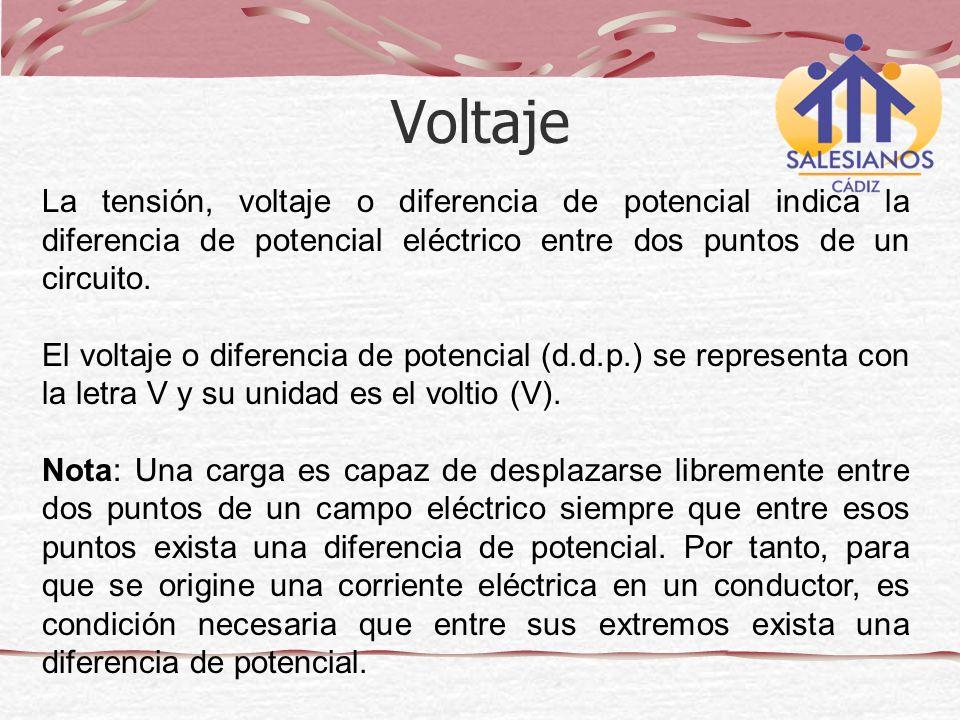 La tensión, voltaje o diferencia de potencial indica la diferencia de potencial eléctrico entre dos puntos de un circuito. El voltaje o diferencia de