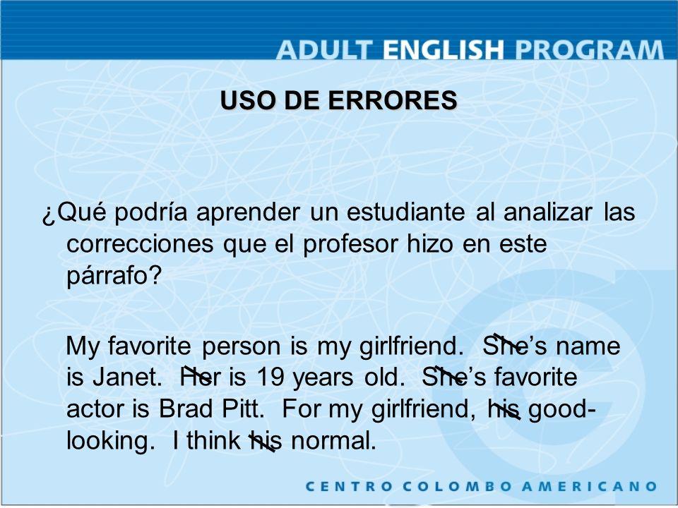 USO DE ERRORES ¿Qué podría aprender un estudiante al analizar las correcciones que el profesor hizo en este párrafo.