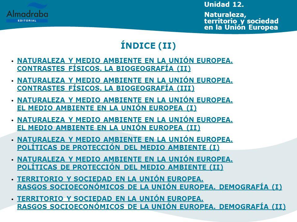 NATURALEZA Y MEDIO AMBIENTE EN LA UNIÓN EUROPEA. CONTRASTES FÍSICOS. LA BIOGEOGRAFÍA (II) NATURALEZA Y MEDIO AMBIENTE EN LA UNIÓN EUROPEA. CONTRASTES