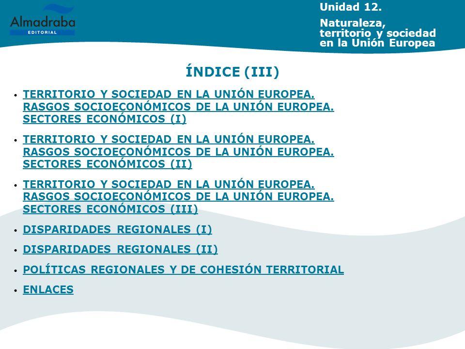 TERRITORIO Y SOCIEDAD EN LA UNIÓN EUROPEA. RASGOS SOCIOECONÓMICOS DE LA UNIÓN EUROPEA. SECTORES ECONÓMICOS (I) TERRITORIO Y SOCIEDAD EN LA UNIÓN EUROP
