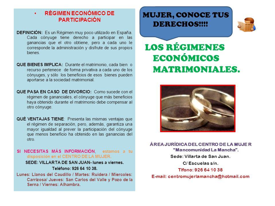 RÉGIMEN ECONÓMICO DE PARTICIPACIÓN DEFINICIÓN: Es un Régimen muy poco utilizado en España.