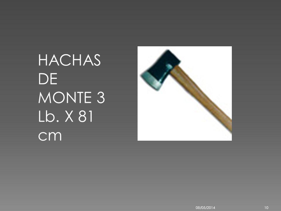 HACHAS DE MONTE 1 1/2 Lb. X 61 cm 08/05/20149