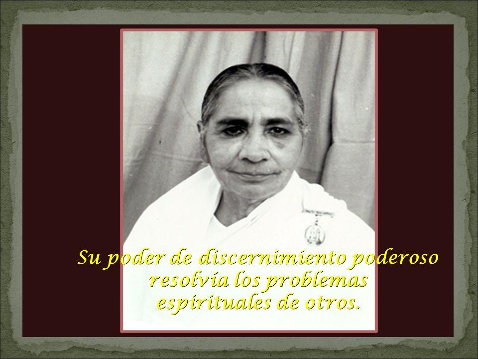 Su poder de discernimiento poderoso resolvía los problemas espirituales de otros.