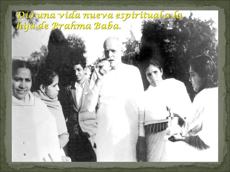 Dió una vida nueva espiritual a la hija de Brahma Baba.