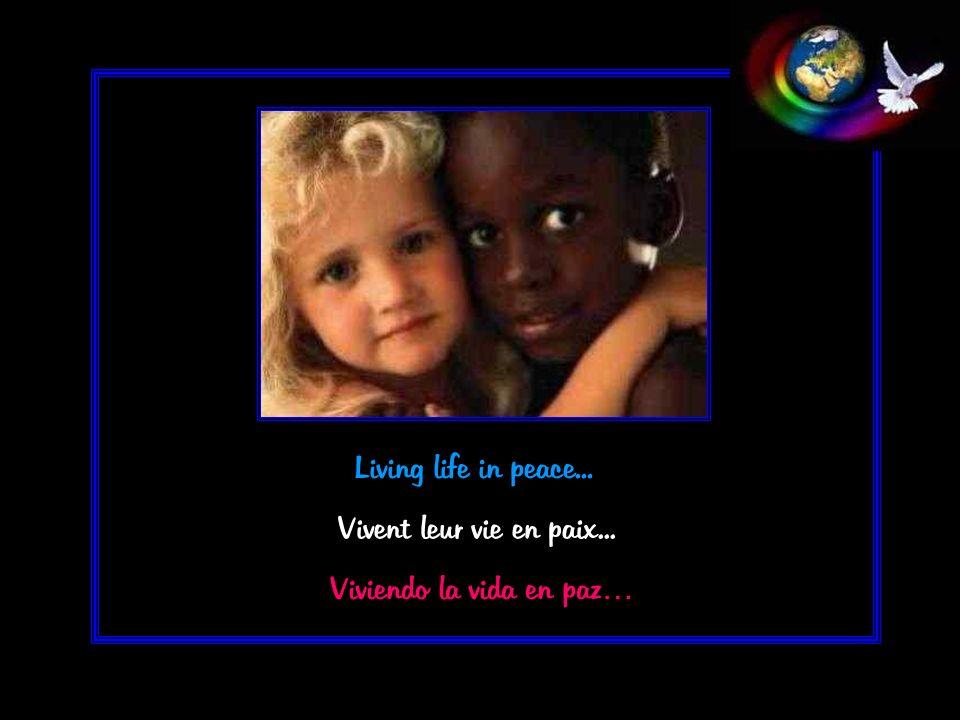 Living life in peace... Vivent leur vie en paix... Viviendo la vida en paz…
