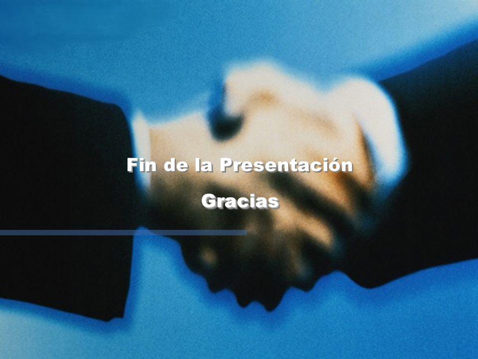 Fin de la Presentación GraciasGracias