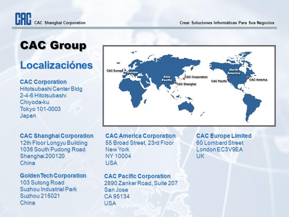 Crear Soluciones Informáticas Para Sus Negocios CAC Shanghai Corporation CAC Group Localizaciónes CAC Corporation Hitotsubashi Center Bldg 2-4-6 Hitot