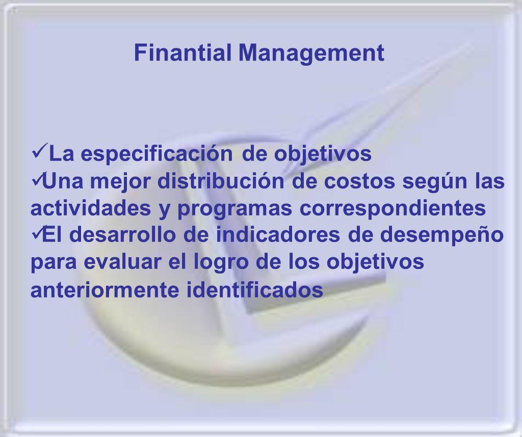 La especificación de objetivos Una mejor distribución de costos según las actividades y programas correspondientes El desarrollo de indicadores de des