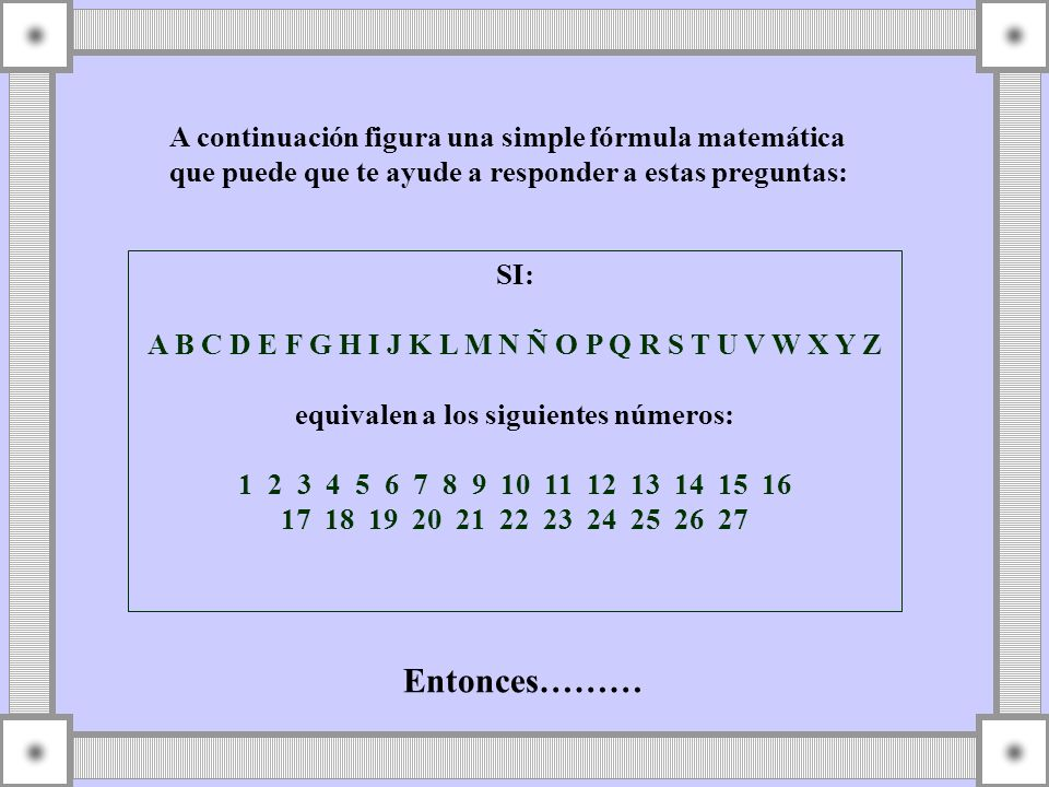 T-R-A-B-A-J-A-R 21+19+1+2+1+10+1+19 = 74% S-A-B-I-D-U-R-I-A 20+1+2+9+4+22+19+1 = 78% D-E-S-E-M-P-E-Ñ-O 4+5+20+5+13+17+5+15+16 = 100%