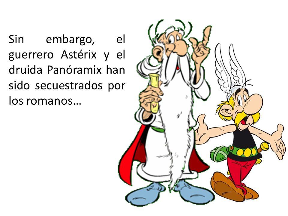 Sin embargo, el guerrero Astérix y el druida Panóramix han sido secuestrados por los romanos…