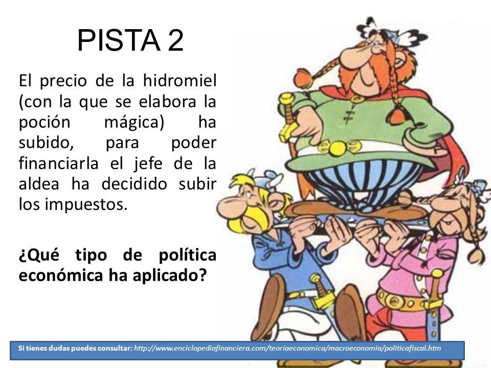PISTA 2 El precio de la hidromiel (con la que se elabora la poción mágica) ha subido, para poder financiarla el jefe de la aldea ha decidido subir los