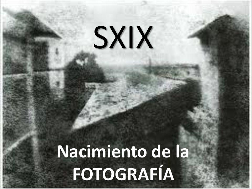 SXIX Nacimiento de la FOTOGRAFÍA