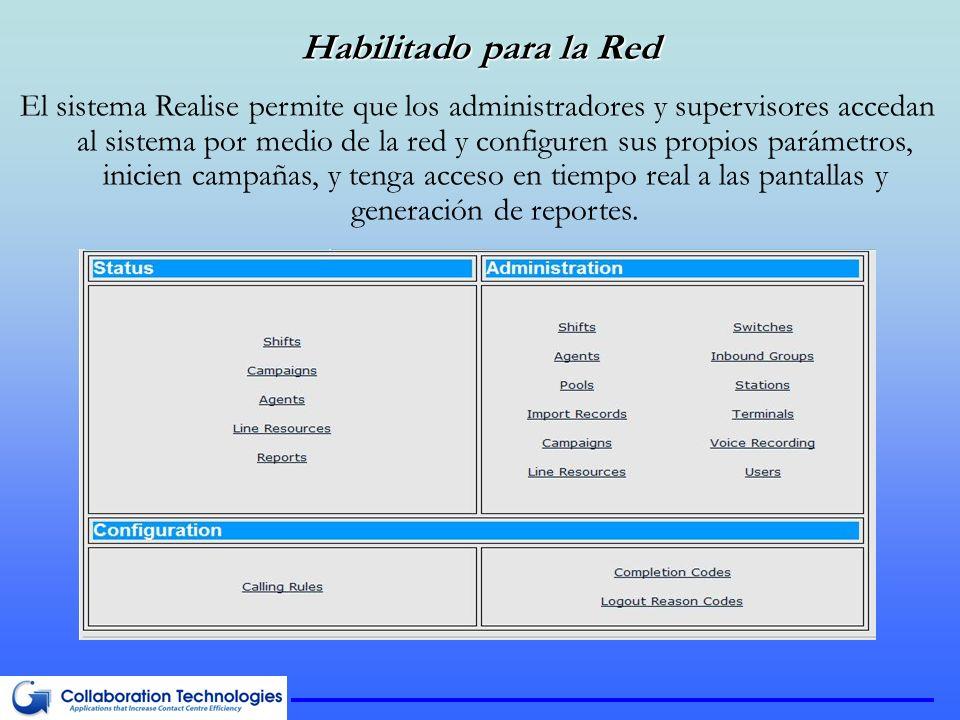 El sistema Realise permite que los administradores y supervisores accedan al sistema por medio de la red y configuren sus propios parámetros, inicien campañas, y tenga acceso en tiempo real a las pantallas y generación de reportes.