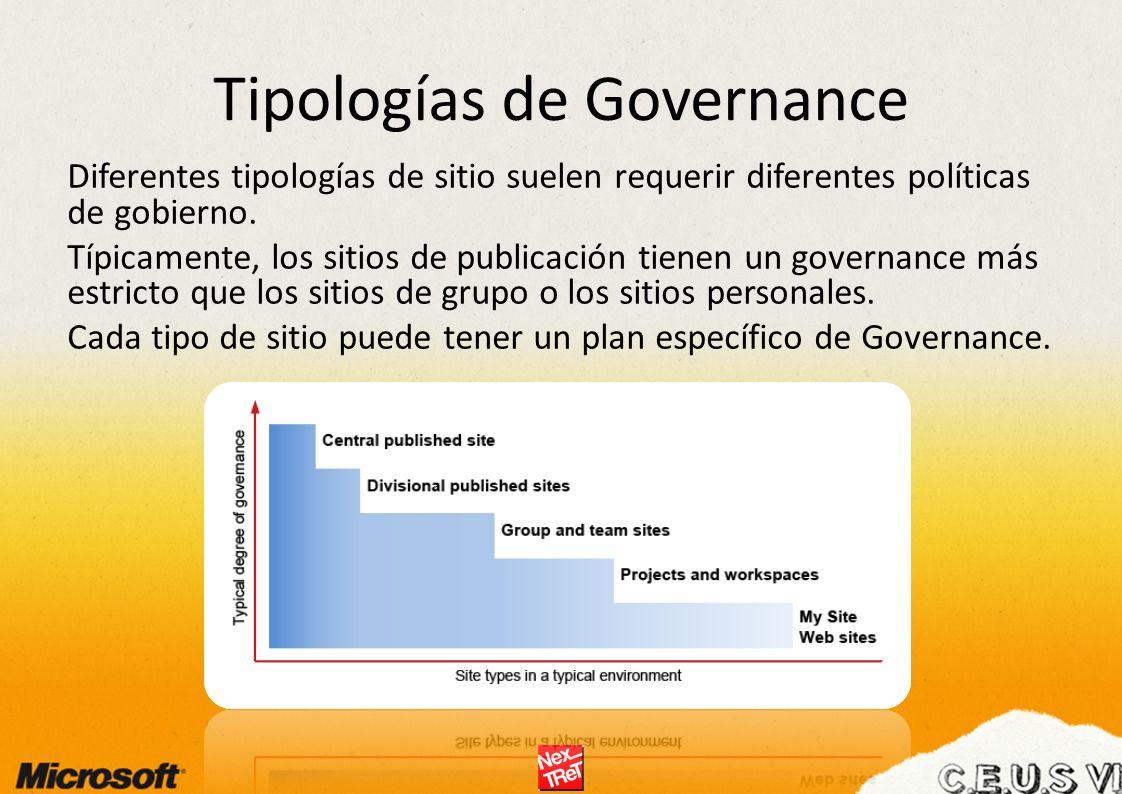 Tipologías de Governance Diferentes tipologías de sitio suelen requerir diferentes políticas de gobierno.