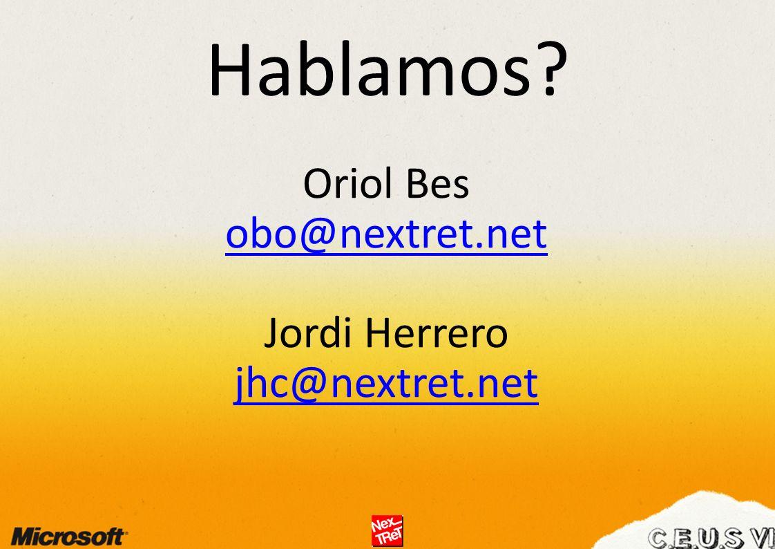 Hablamos? Oriol Bes obo@nextret.net Jordi Herrero jhc@nextret.net