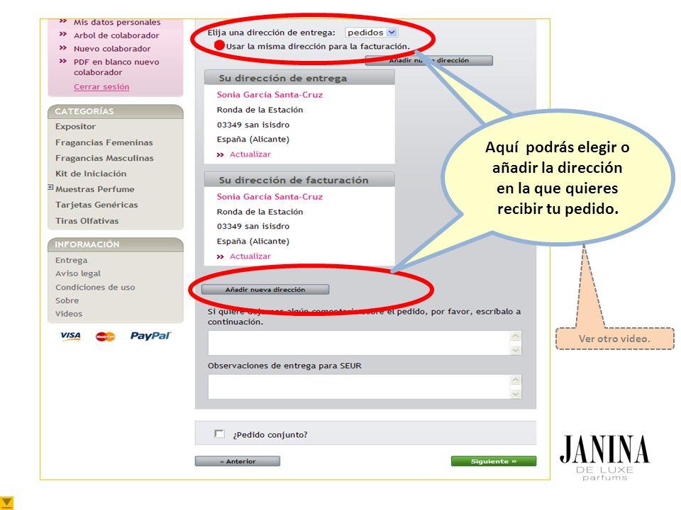 Aquí podrás elegir o añadir la dirección en la que quieres recibir tu pedido. Ver otro video.