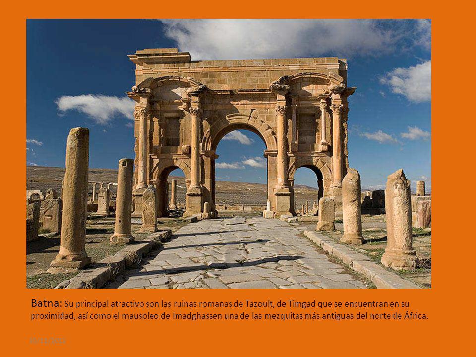 10/11/2012 Batna: Su principal atractivo son las ruinas romanas de Tazoult, de Timgad que se encuentran en su proximidad, así como el mausoleo de Imadghassen una de las mezquitas más antiguas del norte de África.