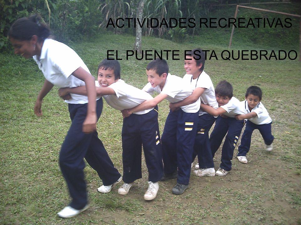 ACTIVIDADES RECREATIVAS EL PUENTE ESTA QUEBRADO