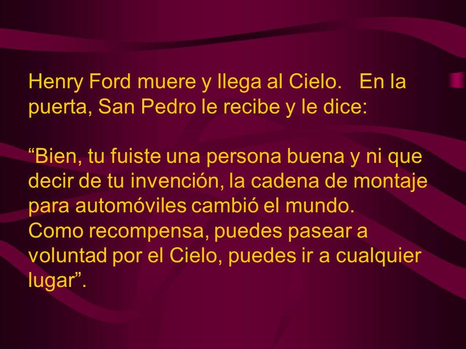 Henry Ford muere y llega al Cielo.
