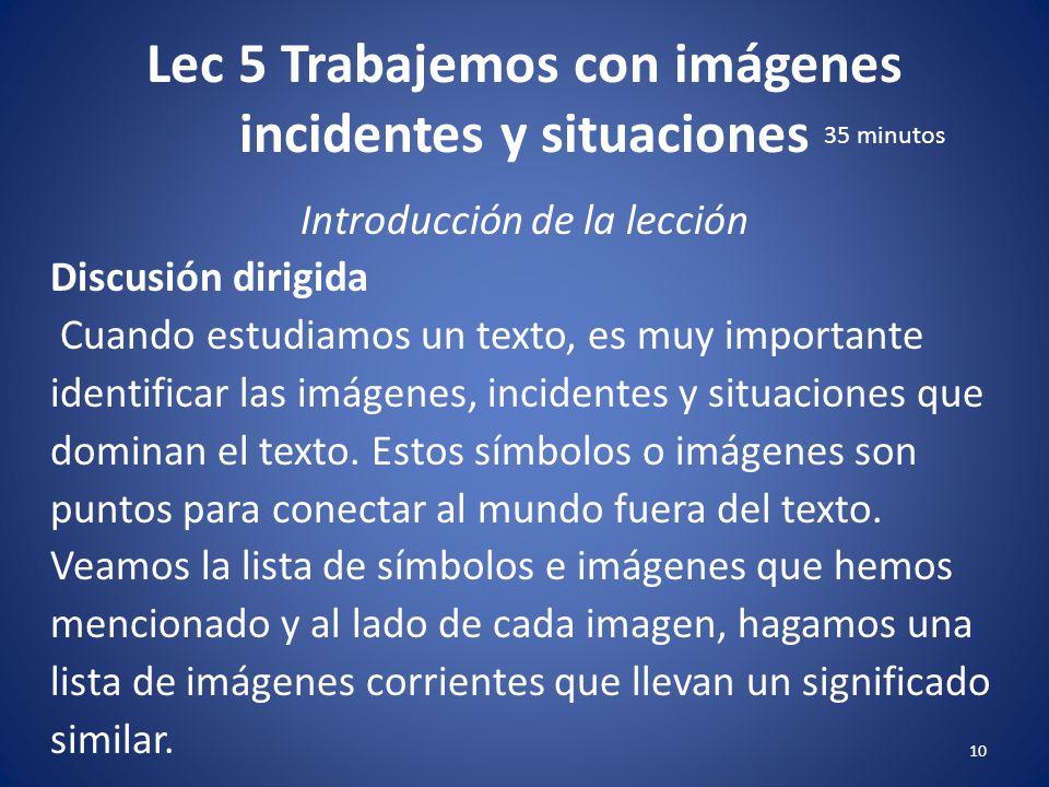 Lec 5 Trabajemos con imágenes incidentes y situaciones 9 Introducción de la lección Discusión dirigida ¿Cuántos de ustedes han tenido la experiencia d