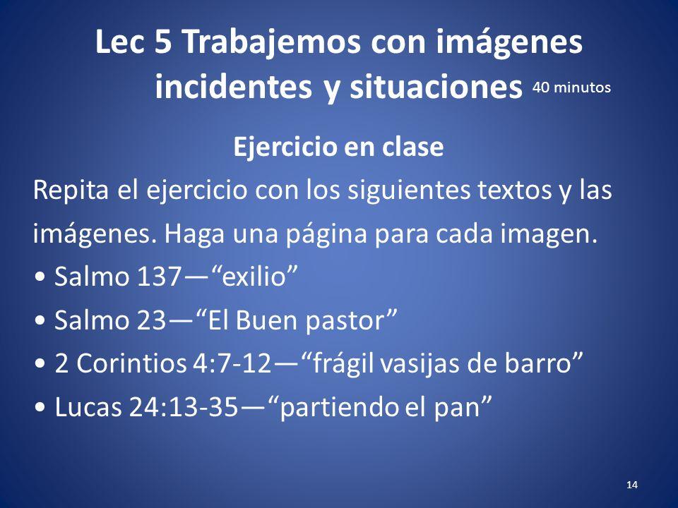 Lec 5 Trabajemos con imágenes incidentes y situaciones 13 Ejercicio en clase Mateo 5:14-16. Usted está permitiendo que la imagen dominante del texto q