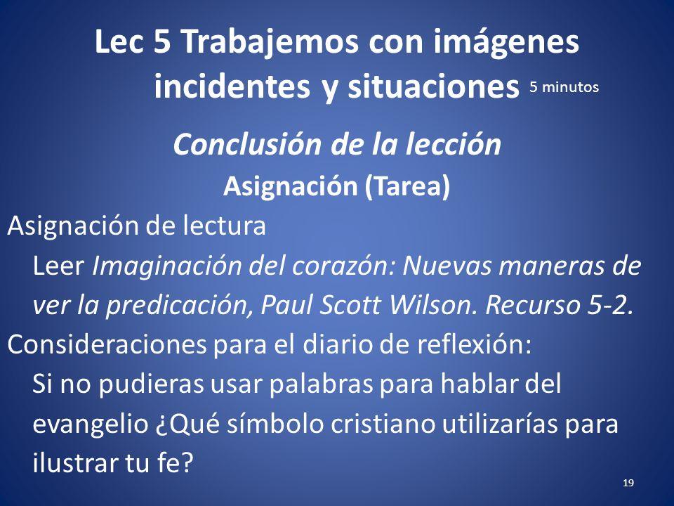 Lec 5 Trabajemos con imágenes incidentes y situaciones 18 Conclusión de la lección Asignación (Tarea) Ensayo de una página. ¿En las últimas 24 horas,
