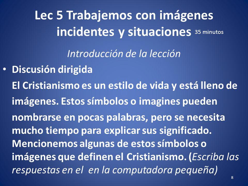 Lec 5 Trabajemos con imágenes incidentes y situaciones 7 Introducción de la lección Objetivos de aprendizaje Al final de esta lección los estudiantes