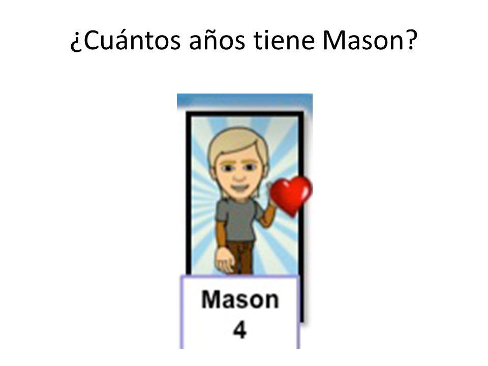 ¿Cuántos años tiene Mason?
