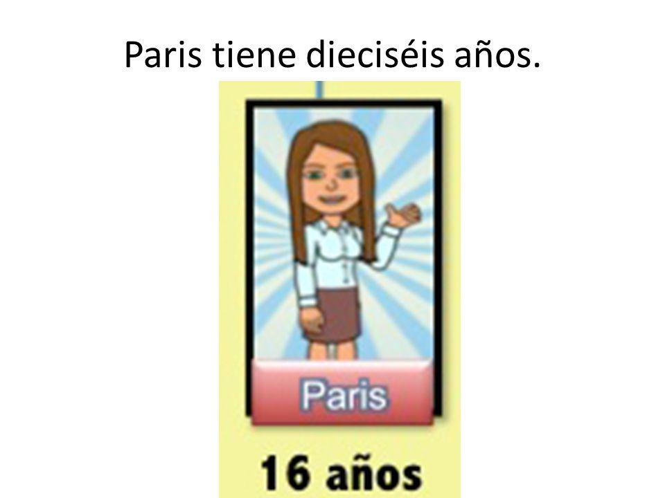 Paris tiene dieciséis años.