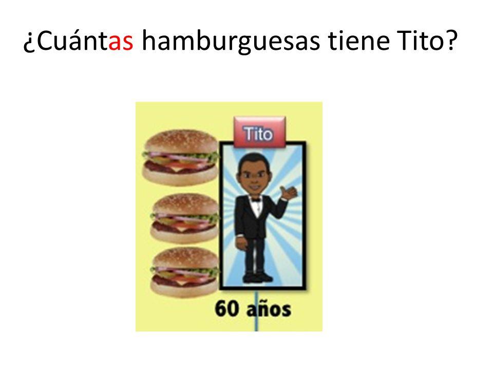 ¿Cuántas hamburguesas tiene Tito?
