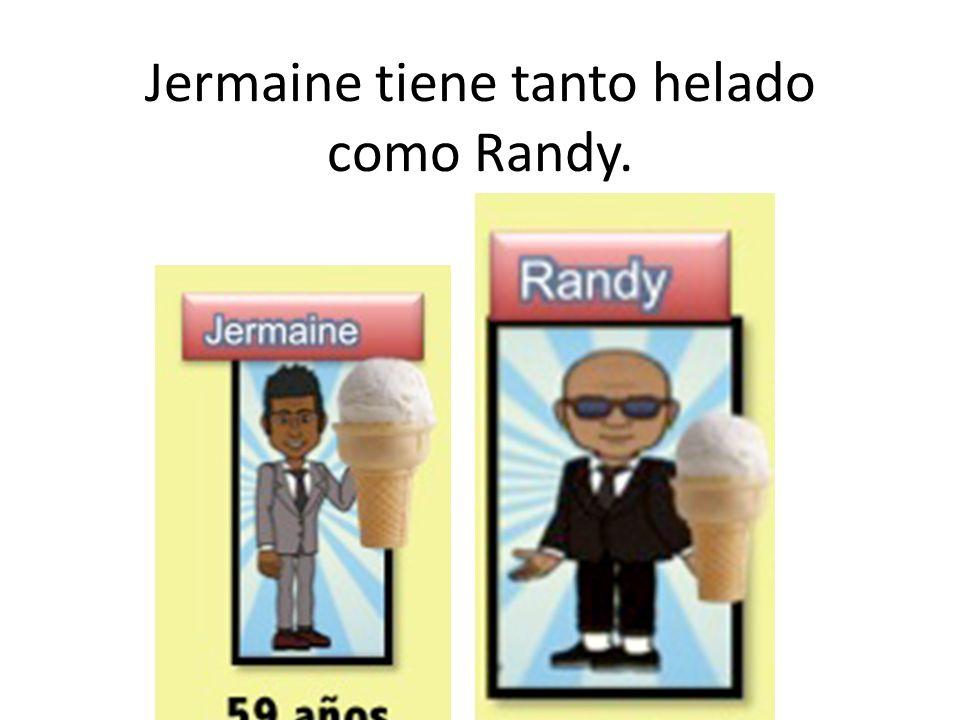Jermaine tiene tanto helado como Randy.