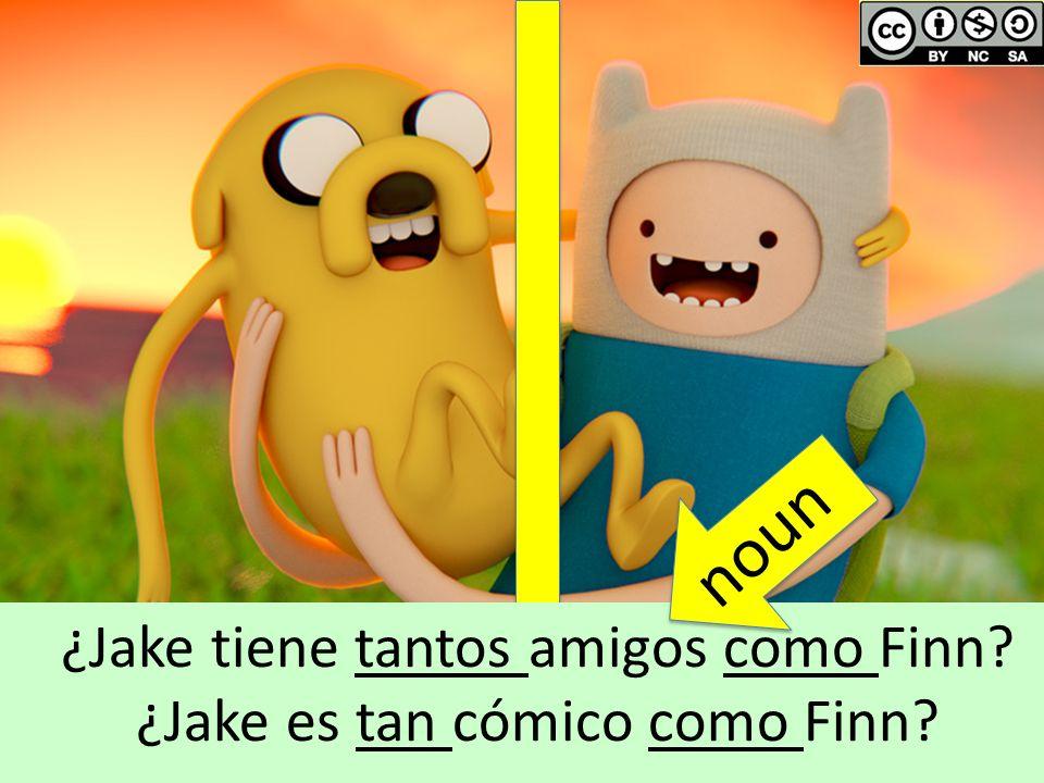 By hperticarati: flickr.com/photos/hperticarati/8199117966 ¿Jake tiene tantos amigos como Finn? ¿Jake es tan cómico como Finn? noun