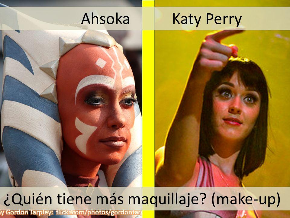 ¿Quién tiene más maquillaje? (make-up) Ahsoka Katy Perry