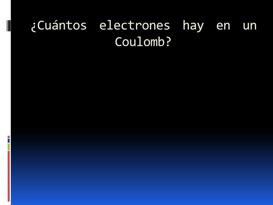 ¿Cuántos electrones hay en un Coulomb?