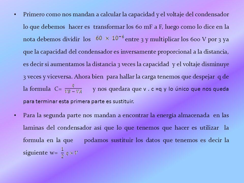 k= 4 d= m w= E= N/C w=1/2.ddp=. w= J S=. Si la C= Mf W=.