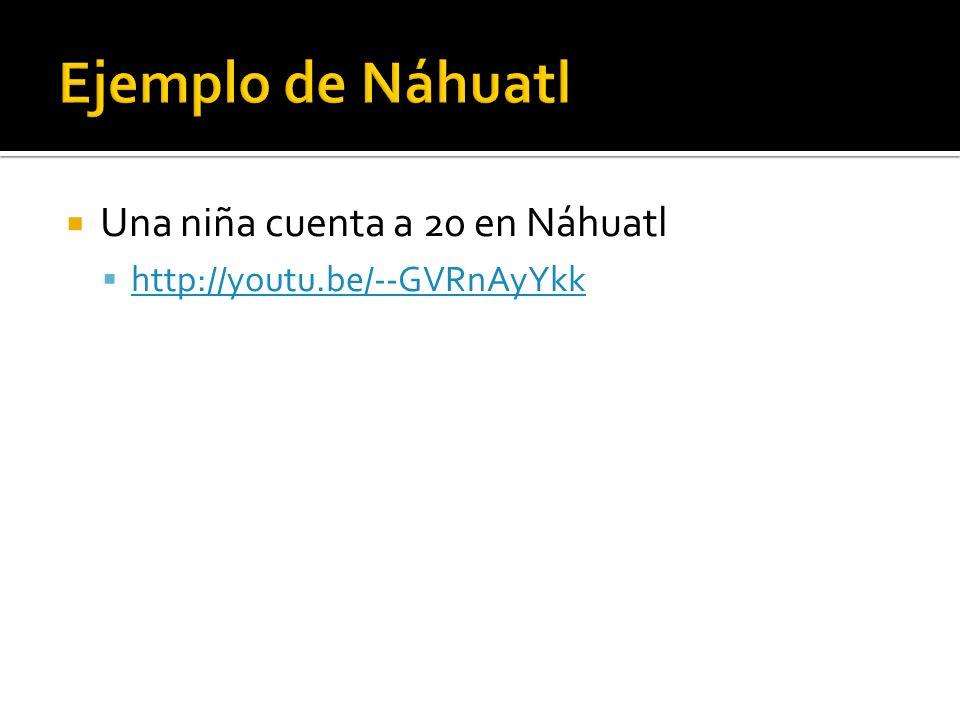 Una niña cuenta a 20 en Náhuatl http://youtu.be/--GVRnAyYkk