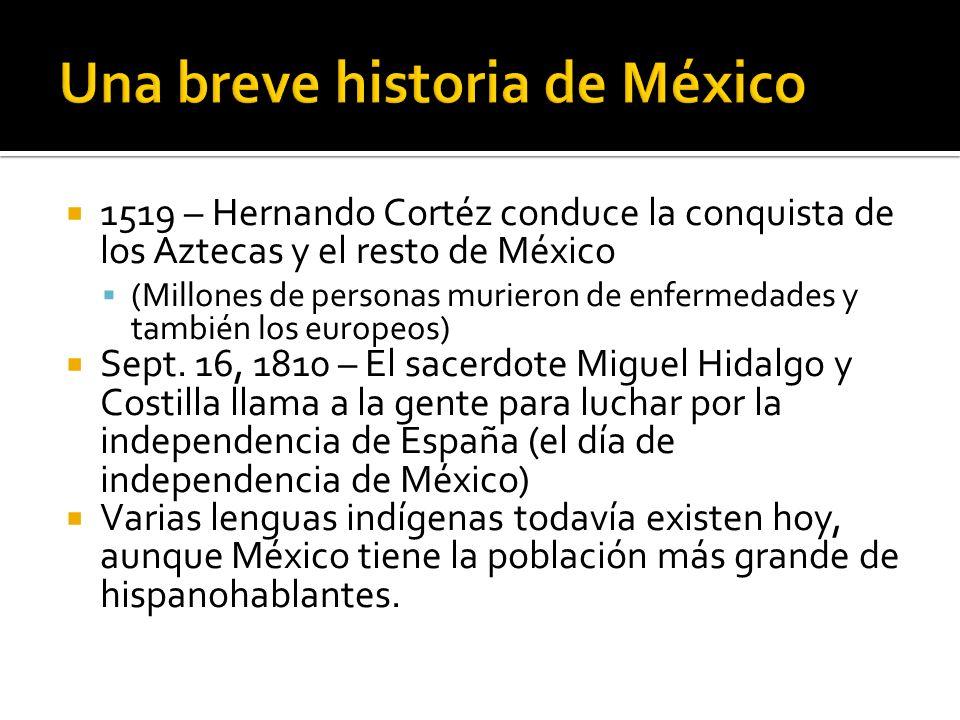1519 – Hernando Cortéz conduce la conquista de los Aztecas y el resto de México (Millones de personas murieron de enfermedades y también los europeos) Sept.
