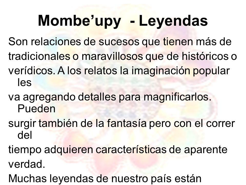 Mombeupy - Leyendas Son relaciones de sucesos que tienen más de tradicionales o maravillosos que de históricos o verídicos. A los relatos la imaginaci
