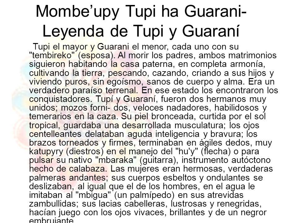 Mombeupy Tupi ha Guarani- Leyenda de Tupi y Guaraní Tupi el mayor y Guarani el menor, cada uno con su