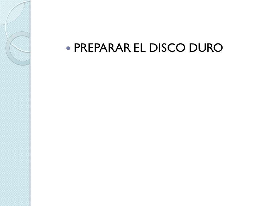 PREPARAR EL DISCO DURO