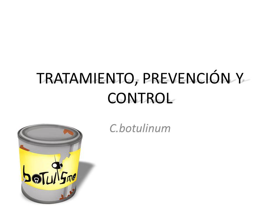 TRATAMIENTO, PREVENCIÓN Y CONTROL C.botulinum