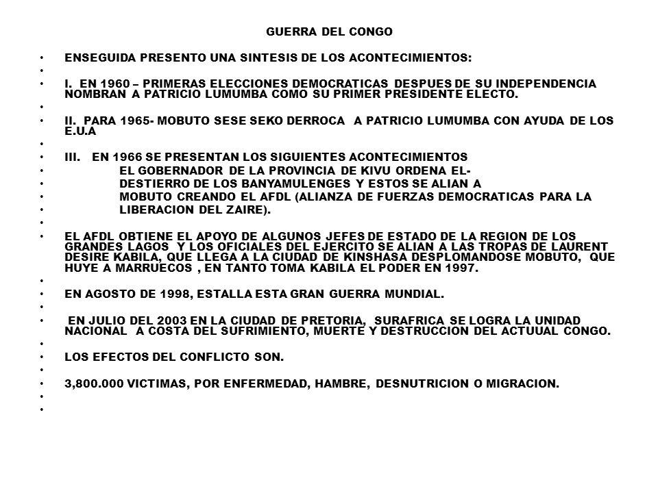 GUERRA DEL CONGO ENSEGUIDA PRESENTO UNA SINTESIS DE LOS ACONTECIMIENTOS: I.