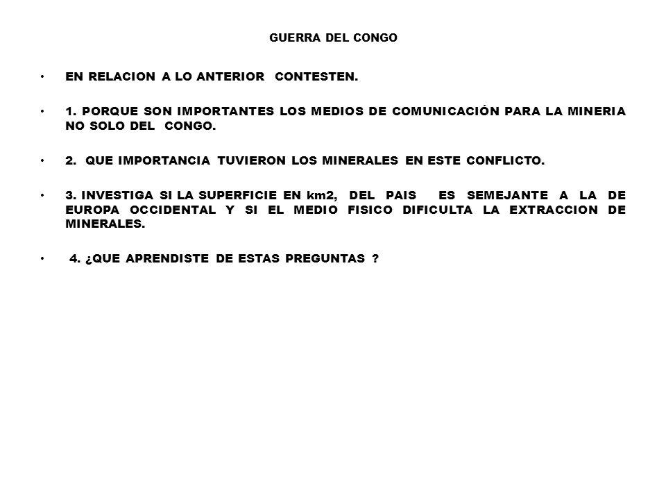GUERRA DEL CONGO EN RELACION A LO ANTERIOR CONTESTEN.