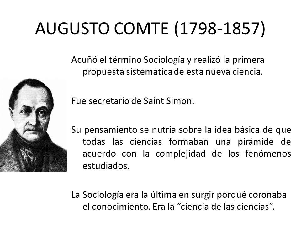 Acuñó el término Sociología y realizó la primera propuesta sistemática de esta nueva ciencia. Fue secretario de Saint Simon. Su pensamiento se nutría