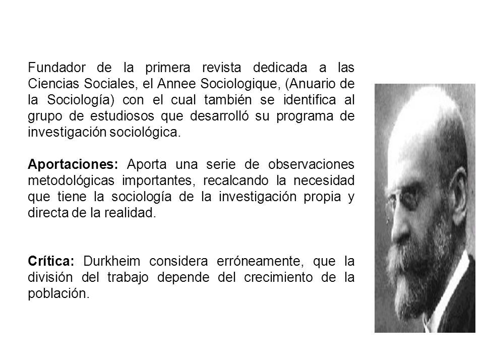 Fundador de la primera revista dedicada a las Ciencias Sociales, el Annee Sociologique, (Anuario de la Sociología) con el cual también se identifica a