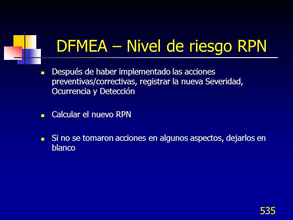 536 DFMEA – Lista de verificación de robustez Es una salida del proceso integrado de robustez: Resume los atributos de robustez clave y controles de diseño Enlaza el DFMEA y los 5 factores de ruido del diseño al Plan de verificación de diseño (DVP); vg., esta lista es una entrada al DVP Debe ser un documento clave a revisar como parte del proceso de revisión de diseño