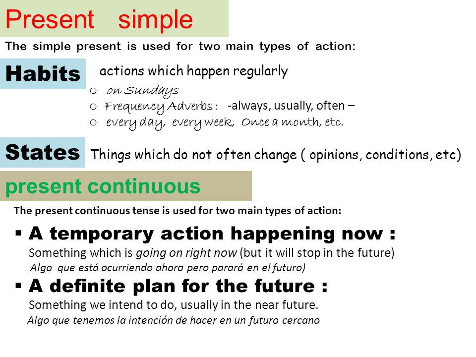 Oraciones temporales Se forman como las de 1st conditional : Present Simple, Future Simple.