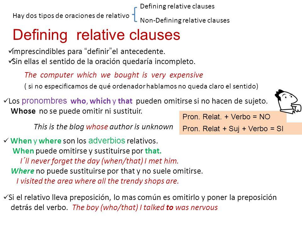 Hay dos tipos de oraciones de relativo Defining relative clauses Non-Defining relative clauses Defining relative clauses imprescindibles para definire