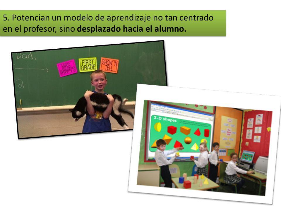 4. Se adaptan fácilmente a estilos y ritmos de aprendizaje (atención a la diversidad)