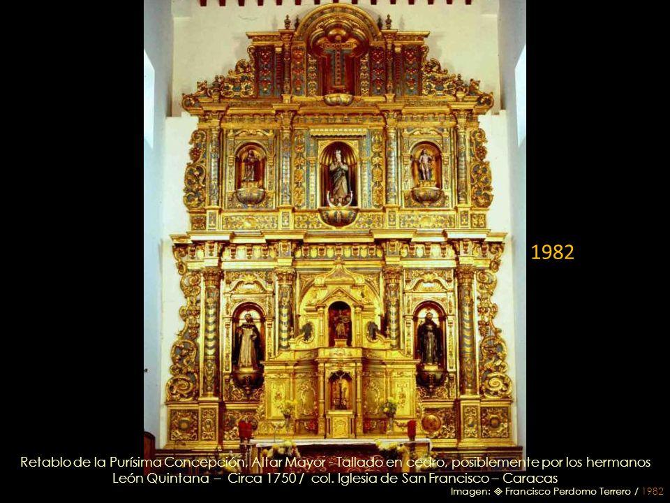 Iglesia de San Francisco – Caracas Nave principal, al fondo el Altar Mayor y el retablo de la Purísima Concepción Imagen: Leonardo Nazoa Bolívar / 201